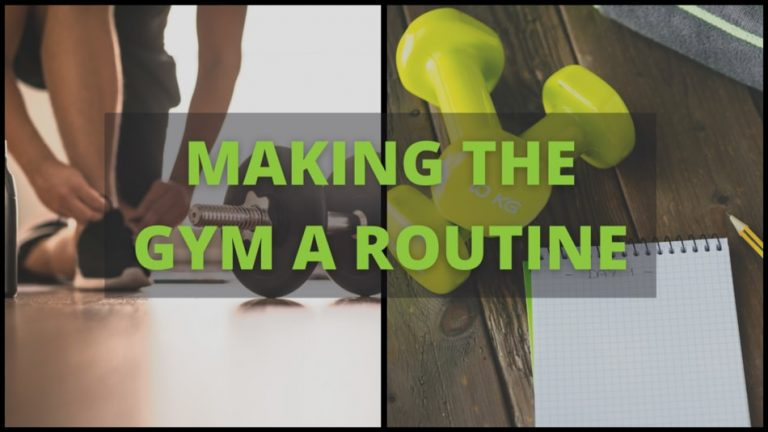 how to make the gym a part of your routine