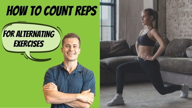 how to count reps for alternating exercise