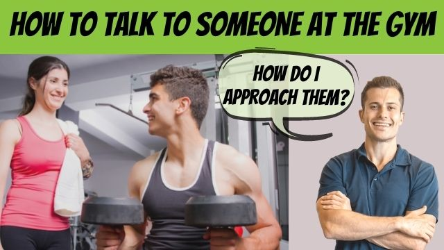 how to talk to someone at the gym